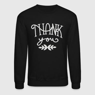 thank - Crewneck Sweatshirt