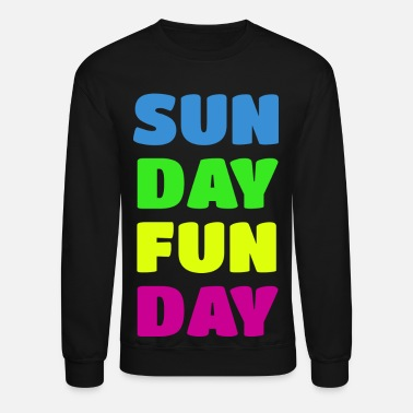 Sunday Fun Day Sunday Fun Day Colorful Design - Crewneck Sweatshirt