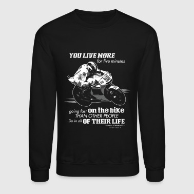 Motorcycle Motorcycle You live more for fiv - Crewneck Sweatshirt