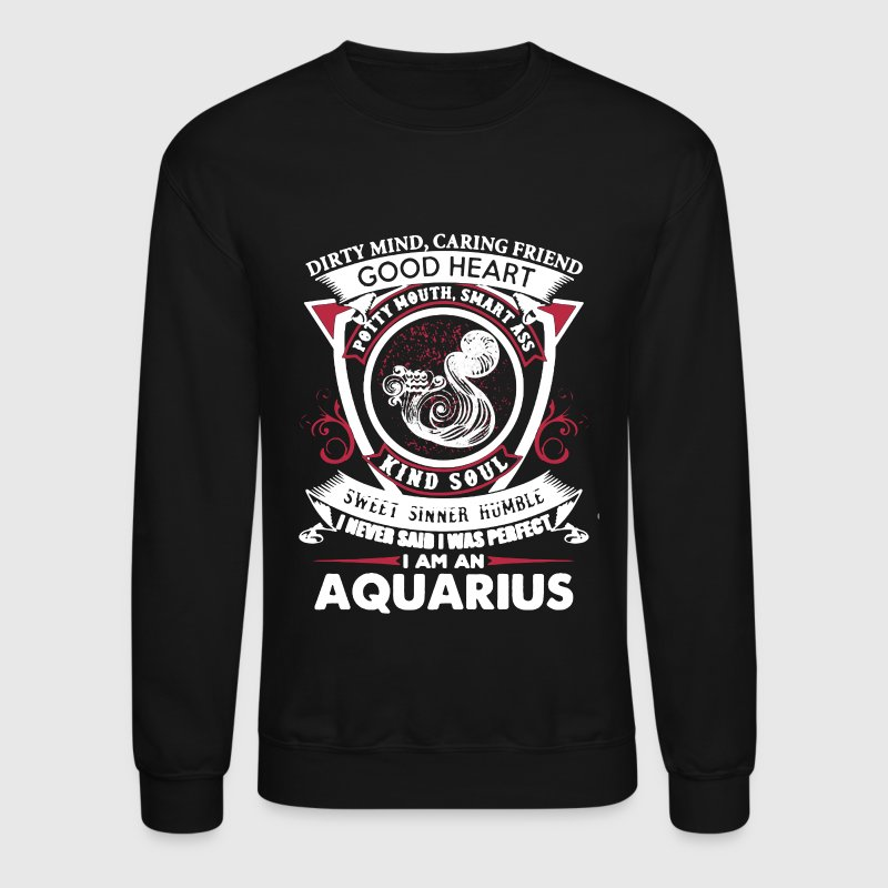 I Am Aquarius Shirt - Crewneck Sweatshirt