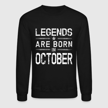 October Legends Born In October | October Birthday - Crewneck Sweatshirt