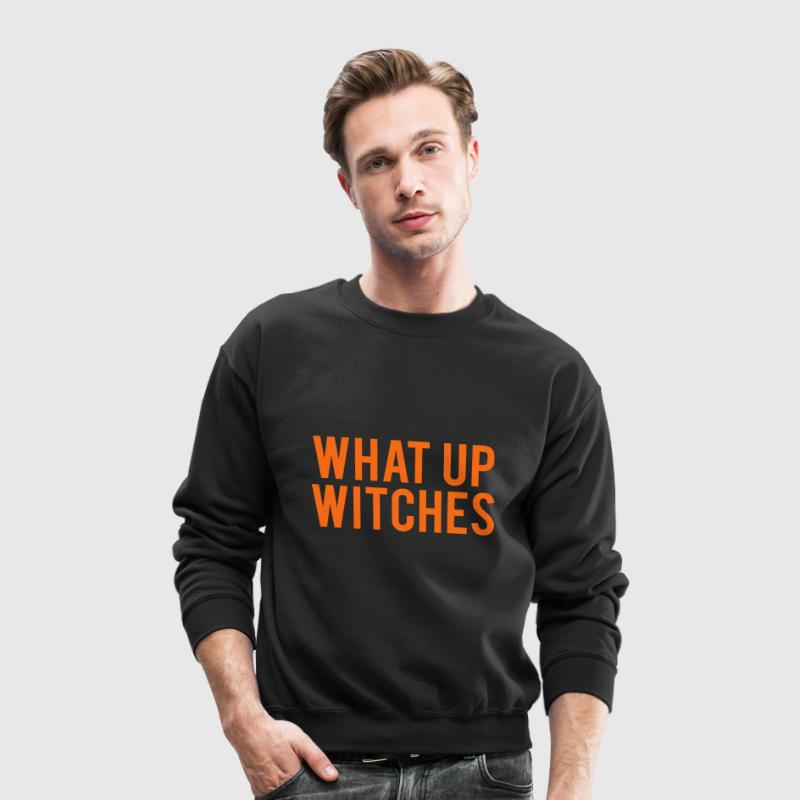 What Up Witches - Crewneck Sweatshirt