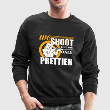 Sports Shooter We Shoot Like You - Crewneck Sweatshirt