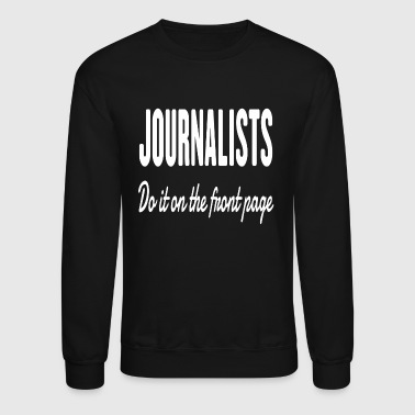Journalist Journalists - Crewneck Sweatshirt