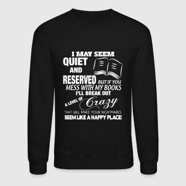Don't Mess With My Books - Crewneck Sweatshirt