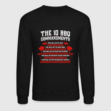 Bbq BBQ Lover Great Gift Meme Idea The Ten 10 BBQ Commandments - Crewneck Sweatshirt