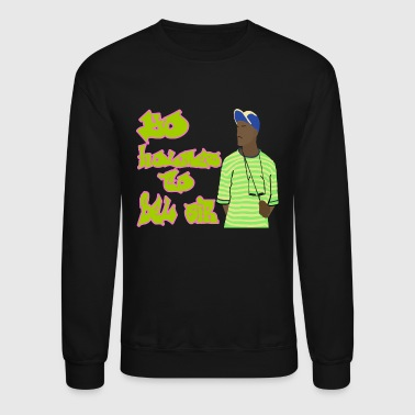 Prince Fresh Prince Yo Holmes To Bel Air - Crewneck Sweatshirt