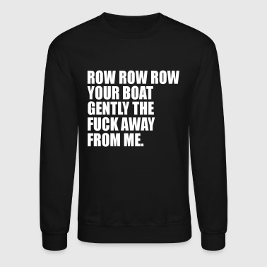 Rowing row row row - Crewneck Sweatshirt