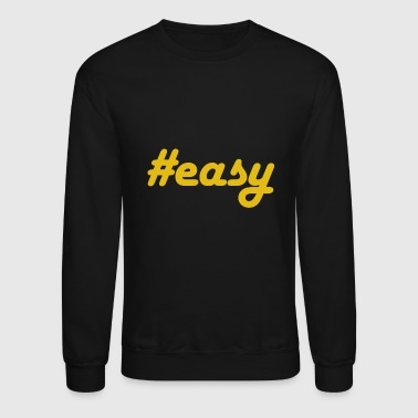 #easy - Crewneck Sweatshirt