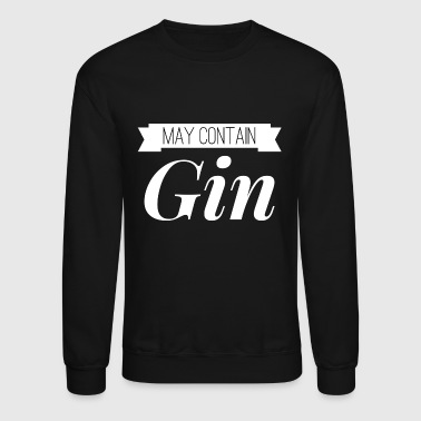 May contain Gin - Crewneck Sweatshirt