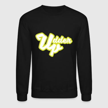 Udder Udder Up - Crewneck Sweatshirt
