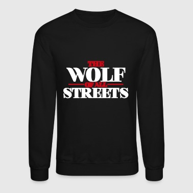 The Wolf Of All Streets - Crewneck Sweatshirt