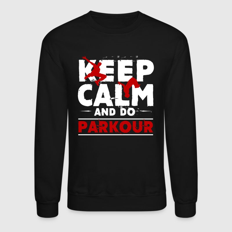 Keep Calm And Do Parkour - Crewneck Sweatshirt