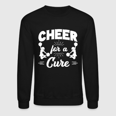 Cure Cheer For A Cure Shirt - Crewneck Sweatshirt