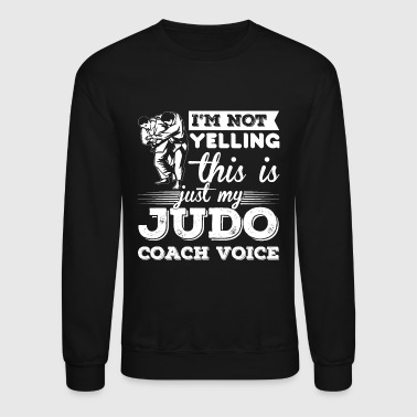 Judo Coach Voice Shirt - Crewneck Sweatshirt