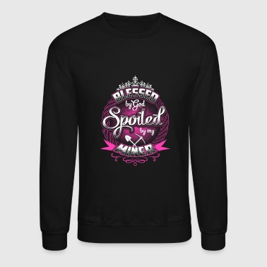 Coal Miner - Blessed by god spoiled by my miner - Crewneck Sweatshirt