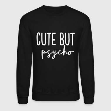 Psycho - Cute But Psycho Dating Relationship Cou - Crewneck Sweatshirt