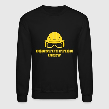 Construction - Construction Crew Shirt - Crewneck Sweatshirt