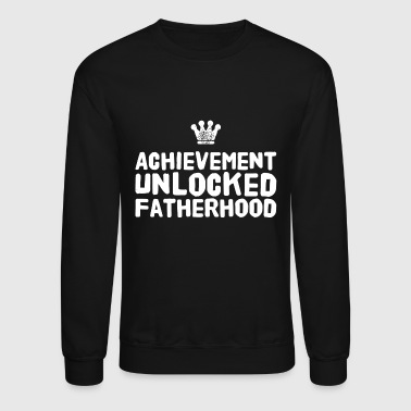Fatherhood - Achievement Unlocked Fatherhood Fun - Crewneck Sweatshirt