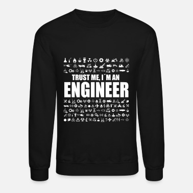 Trust Me Im An Engineer Trust Me Engineer new - Crewneck Sweatshirt
