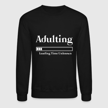Adulting Graduation - Adulting Graduation High - Crewneck Sweatshirt