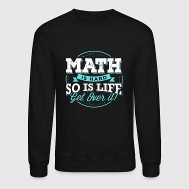 Math Is Hard Math Teacher - Crewneck Sweatshirt