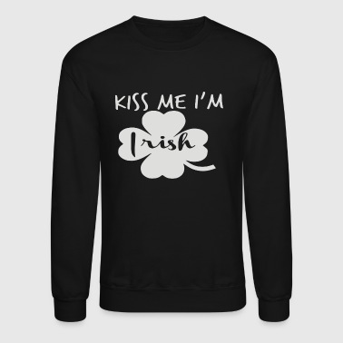 Kiss me Im irish - Crewneck Sweatshirt