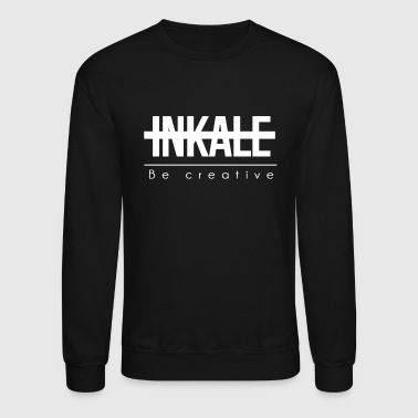 Be creative. - Crewneck Sweatshirt