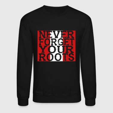 never forget roots home Peru - Crewneck Sweatshirt
