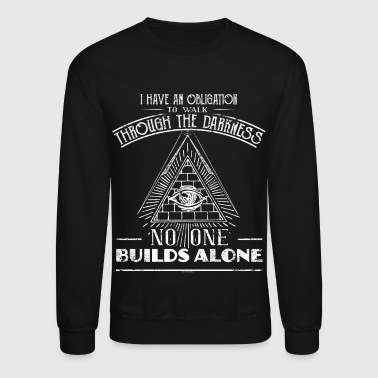 Freemasons Freemason Shirt No One Builds Alone Freemason Gifts - Crewneck Sweatshirt