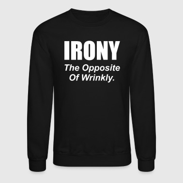 Irony - Crewneck Sweatshirt