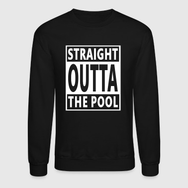 Swimming/Swimmer Cool Gift - Straight Outta Pool - Crewneck Sweatshirt