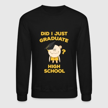 High School Graduation 2018 Funny Graduate - Crewneck Sweatshirt