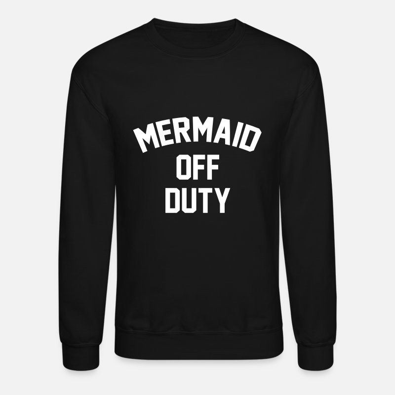Mermaid Off Duty Hoodies & Sweatshirts - Mermaid off duty - Unisex Crewneck Sweatshirt black