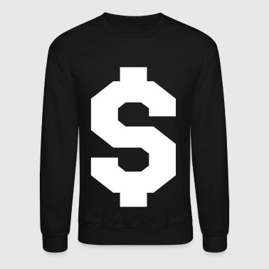 Dollar Dollar Sign Long Sleeve Shirts - Crewneck Sweatshirt
