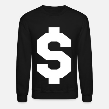 Dollar Sign Dollar Sign Long Sleeve Shirts - Crewneck Sweatshirt