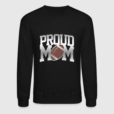 Plus Proud football mom gift shirt awesome design cool quote fun - Crewneck Sweatshirt