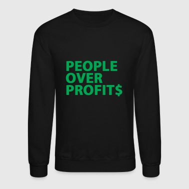 People Over Profits - Crewneck Sweatshirt