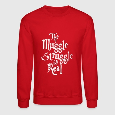 The Muggle Struggle Is Real - Crewneck Sweatshirt