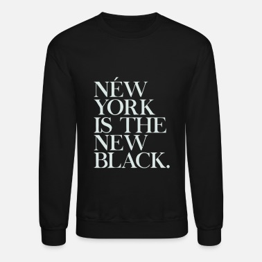 New York City New York Is The New Black - Crewneck Sweatshirt