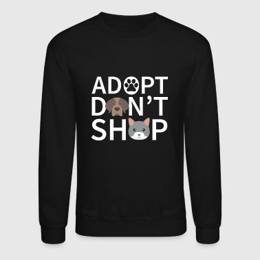 Adopt Don't Shop: Pet Adoption - Crewneck Sweatshirt