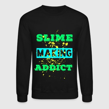 Slime Making Addict, Slime Queen, Slime Princess - Crewneck Sweatshirt