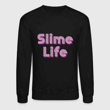 Slime Life, Slime Queen, Slime Princess. Slime Party - Crewneck Sweatshirt