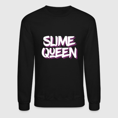 Slime Queen, Slime Life, Slime Party, Slime Birthday - Crewneck Sweatshirt