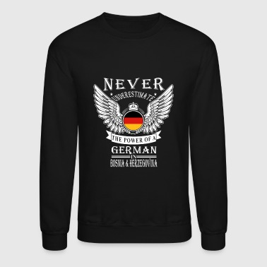 German - THe power of an German in Bosnia - Crewneck Sweatshirt