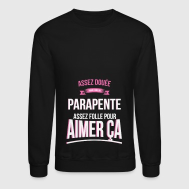 Paragliding Paragliding gifted mad woman gift - Crewneck Sweatshirt