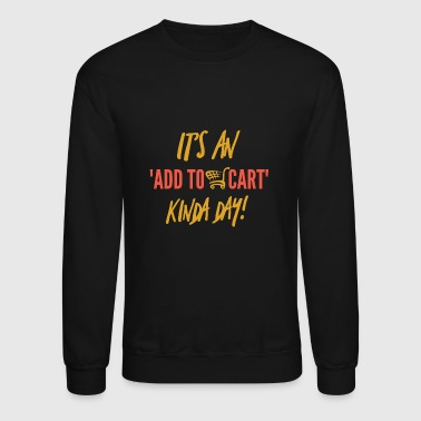 Shopping Cart for shopping lovers - Crewneck Sweatshirt