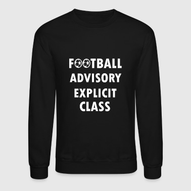 football advisory explicit - Crewneck Sweatshirt