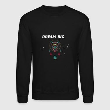 DREAM BIG OWL - Crewneck Sweatshirt