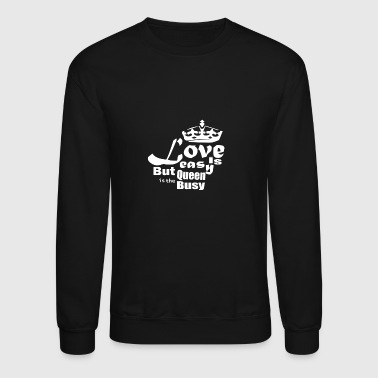 queeen is the busy - Crewneck Sweatshirt